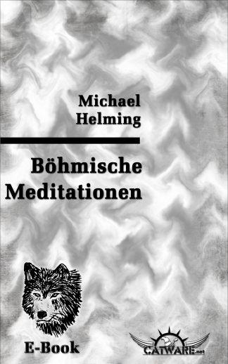 Michael Helming: Böhmische Meditationen